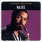 Play & Download Classic Masters by Najee | Napster