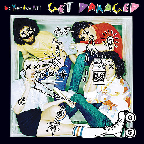 Play & Download Get Damaged by Be Your Own Pet | Napster