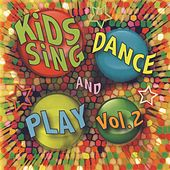 Kids Sing Dance and Play Vol. 2 von Kids Sing'n