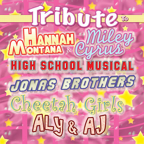 Play & Download Kids Tribute to Hannah Montana & Miley Cyrus,  High School Musical,Jonas Brothers,Cheetah Girls, Aly & AJ by Kids Sing'n | Napster
