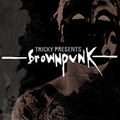 Play & Download Tricky Presents Brownpunk by Various Artists | Napster