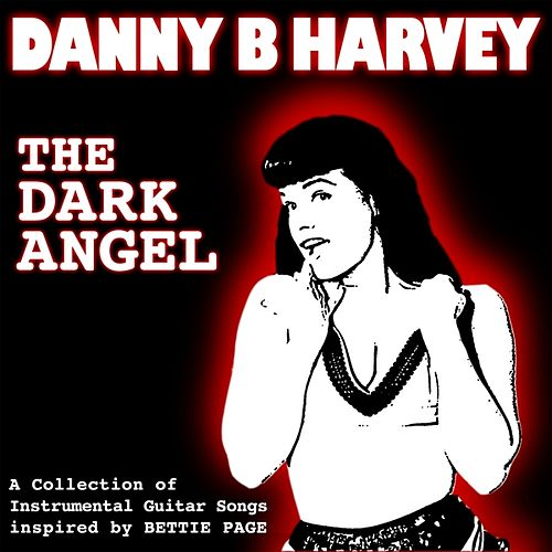 Play & Download The Dark Angel by Danny B. Harvey | Napster