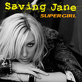 Play & Download SuperGirl  by Saving Jane | Napster