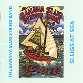 Slugs At Sea by Banana Slug String Band