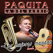 Play & Download Las Mujeres Mandan by Paquita La Del Barrio | Napster