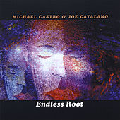 Play & Download Endless Root by Michael Castro | Napster