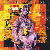 Play & Download Middle Kingdom - Chillout Remix by Noel Quinlan | Napster