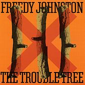 The Trouble Tree by Freedy Johnston
