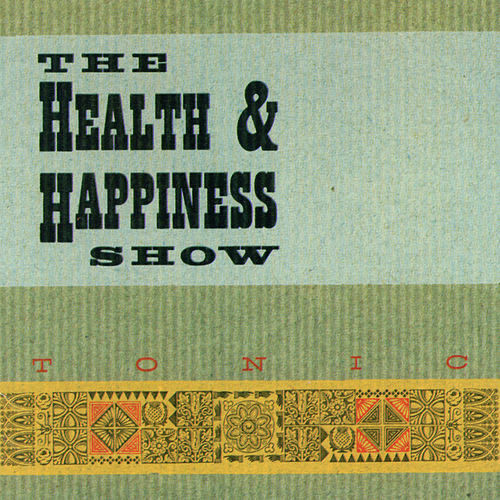Play & Download Tonic by Health & Happiness Show | Napster