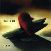 Sleep by Drink Me