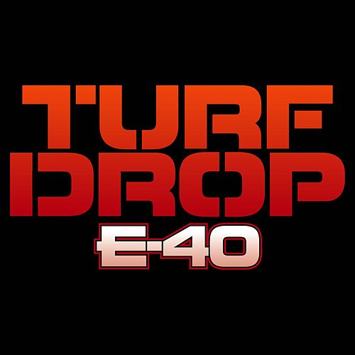 Play & Download Turf Drop [Clean] by E-40 | Napster