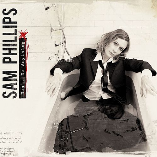 Play & Download Don't Do Anything by Sam Phillips | Napster