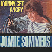 Play & Download Johnny Get Angry by Joanie Sommers | Napster