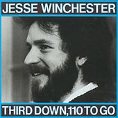 Third Down, 110 To Go by Jesse Winchester