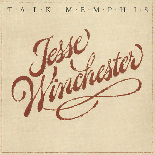 Play & Download Talk Memphis by Jesse Winchester | Napster