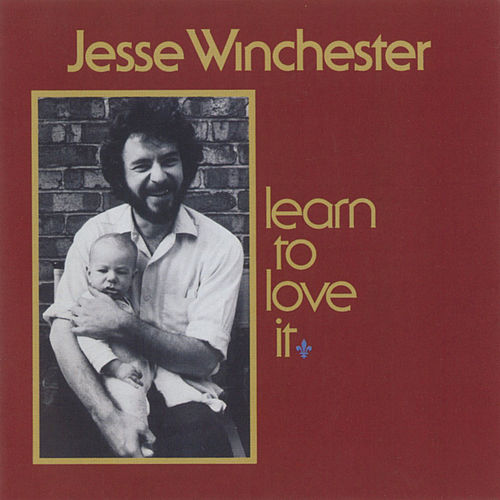 Learn To Love It by Jesse Winchester
