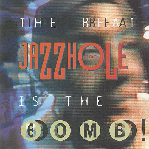 The Beat Is The Bomb by JazzHole