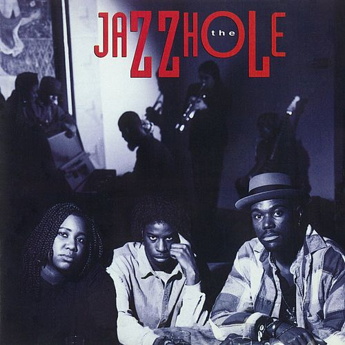The Jazzhole by JazzHole