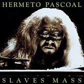 Play & Download Slaves Mass by Hermeto Pascoal | Napster