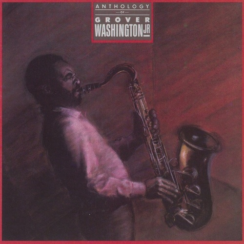Play & Download Anthology by Grover Washington, Jr. | Napster