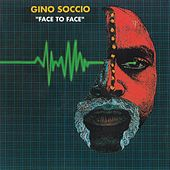 Play & Download Face To Face by Gino Soccio | Napster
