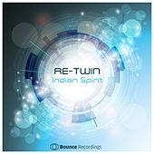 Play & Download Indian Spirit by Re-Twin | Napster