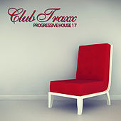 Play & Download Club Traxx - Progressive House 17 by Various Artists | Napster