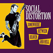 Play & Download Somewhere Between Heaven And Hell by Social Distortion | Napster