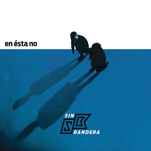 En Ésta No by Sin Bandera