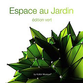 Play & Download Espace au Jardin, Edition vert by Various Artists | Napster