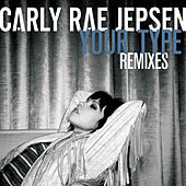 Your Type (Remixes) von Carly Rae Jepsen