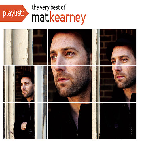 Playlist: The Very Best Of Mat Kearney by Mat Kearney