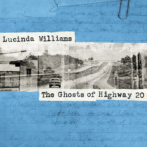 Play & Download The Ghosts of Highway 20 by Lucinda Williams | Napster