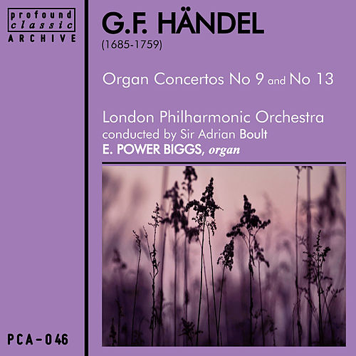 Handel: Organ Concertos No. 13 in F Major and No. 9 in B Flat Major by E. Power Biggs