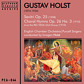 Play & Download Holst: Savitri, Op. 25 & Choral Hymns [From the Rig Verda [3rd Group], Op. 26, No. 3 by Various Artists | Napster