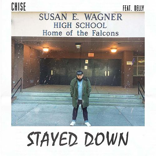 Stayed Down (feat. Delly) by The 'Chise
