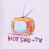 Play & Download Tv by Hot Dad | Napster