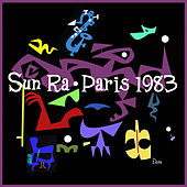 Play & Download Paris 1983 (Premiere Release) by Sun Ra | Napster