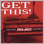 Get This by New York Ska-Jazz Ensemble
