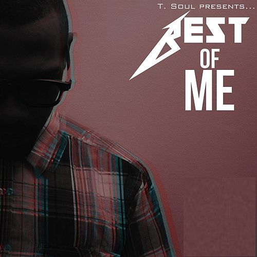 Play & Download Best of Me by T Soul | Napster