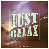 Play & Download Just Relax, Vol. 2 (Amazing Electronic Down Beat Tracks) by Various Artists | Napster