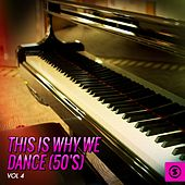 This Is Why We Dance (50's), Vol. 4 by Various Artists