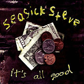 Play & Download It's All Good by Seasick Steve | Napster