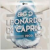 Play & Download Leonardo Di Caprio by Big D | Napster