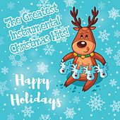 Play & Download Happy Holidays - The Greatest Instrumental Christmas Hits! by Christmas | Napster