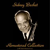 Remastered Collection (All Tracks Remastered 2015) by Sidney Bechet