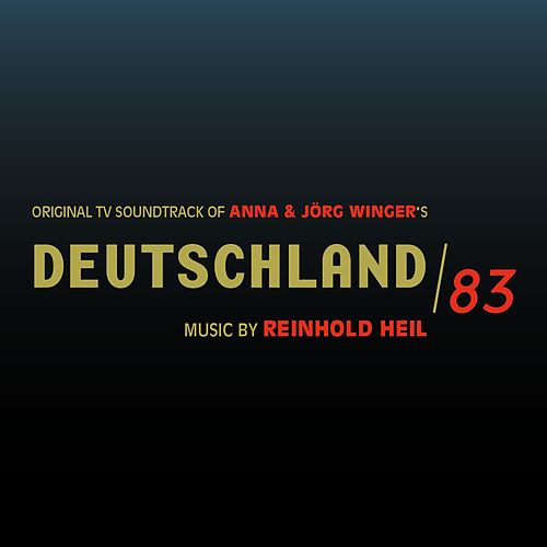 Deutschland 83 (Original Score Album) by Reinhold Heil