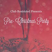 Club Restricted Presents: Pre-Christmas Party - EP by Various Artists