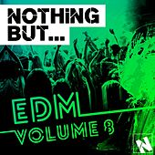 Play & Download Nothing But... EDM, Vol. 8 - EP by Various Artists | Napster