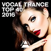 Play & Download Vocal Trance Top 40 2016 - EP by Various Artists | Napster